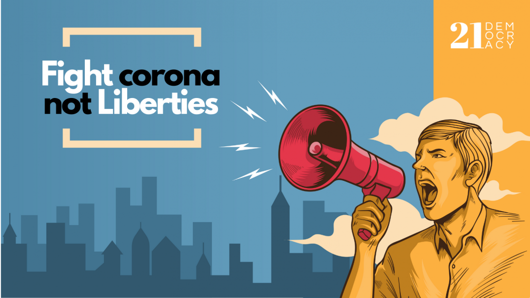 Fight Corona Not Liberties - A petition by 21Democracy