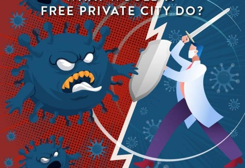 Coronavirus – what would a Free Private City do?